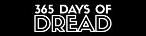 365 DAYS OF DREAD